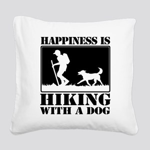 Happiness is Hiking with a Dog Square Canvas Pillo