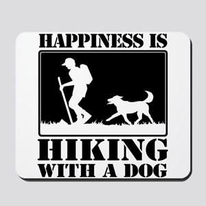 Happiness is Hiking with a Dog Mousepad