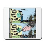 Save the Planet or ELSE! Mousepad