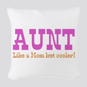 Aunt Like a Mom but Cooler Woven Throw Pillow
