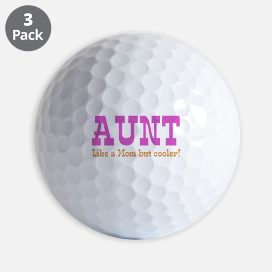 Aunt Like a Mom but Cooler Golf Ball