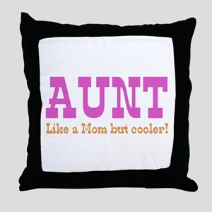 Aunt Like a Mom but Cooler Throw Pillow