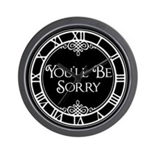 You'll Be Sorry Wall Clock