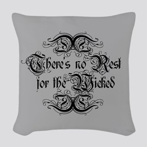 There's No Rest For The Wicked Woven Throw Pillow