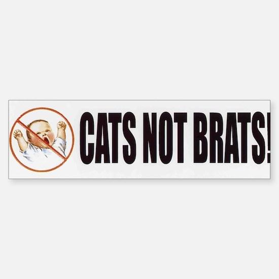 Cats Not Brats! Bumper Bumper Bumper Sticker