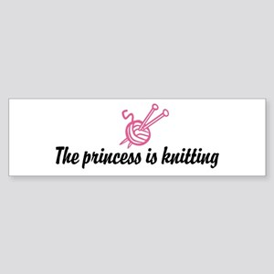 The Princess is Knitting Bumper Sticker