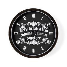 Let's Break A Few Commandments Together Wall Clock