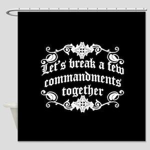 Let's Break A Few Commandments Together Shower Cur