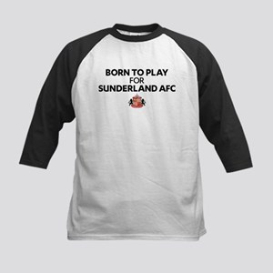 Born To Play For Sunderland AFC Kids Baseball Tee