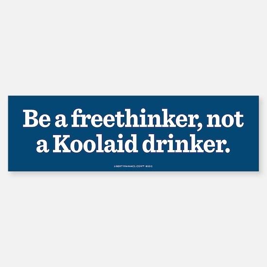 Be a Freethinker Bumper Bumper Bumper Sticker