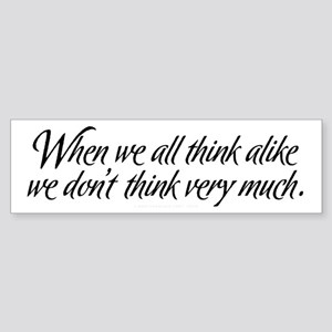 Thinking Alike Bumper Sticker