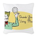 Shank You 10 Woven Throw Pillow