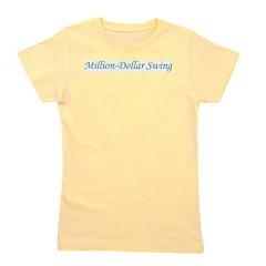 Million-Dollar Swing Girl's Tee