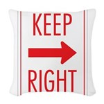 Keep Right 10 Woven Throw Pillow