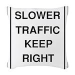 Slower Traffic 10 Woven Throw Pillow