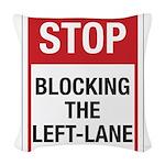 Stop Blocking 8 Woven Throw Pillow