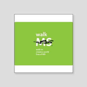Walk to create a world free of MS Square Sticker 3