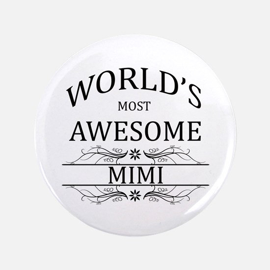 "World's Most Awesome Mimi 3.5"" Button"