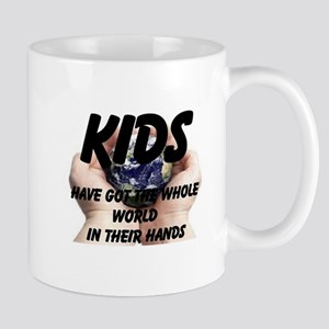 Kids Have Got The Whole World In Their Hands Mug