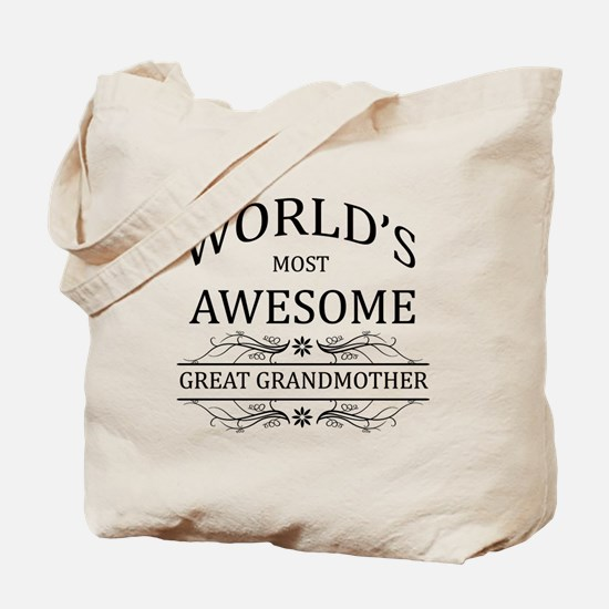 World's Most Awesome Great Grandmother Tote Bag