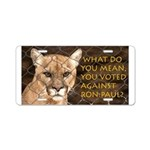 You Voted Against Ron Paul? Aluminum License Plate