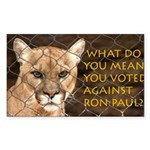 You Voted Against Ron Paul? Sticker (Rectangle)