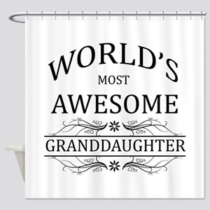 World's Most Awesome Granddaughter Shower Curtain