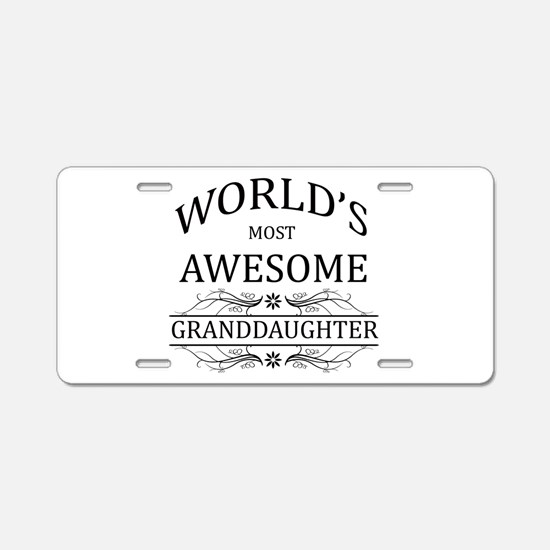 World's Most Awesome Granddaughter Aluminum Licens