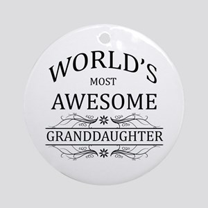 World's Most Awesome Granddaughter Ornament (Round