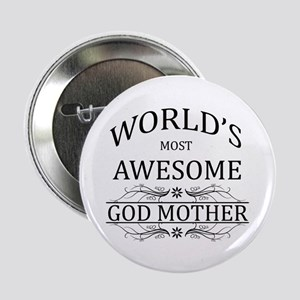 """World's Most Awesome Godmother 2.25"""" Button"""