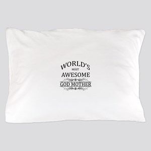 World's Most Awesome Godmother Pillow Case
