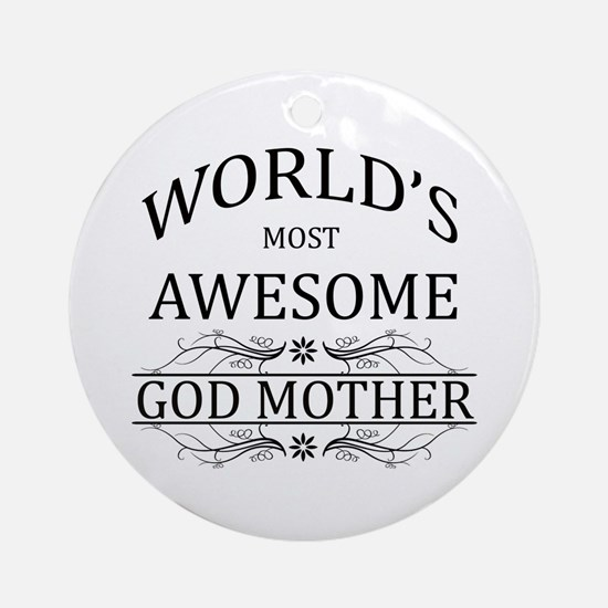 World's Most Awesome Godmother Ornament (Round)