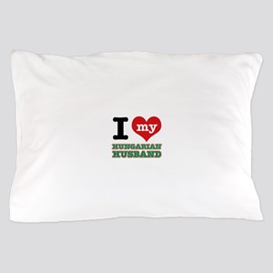 I love my Hungarian Husband Pillow Case