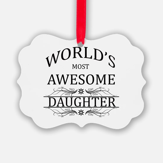 World's Most Awesome Daughter Ornament