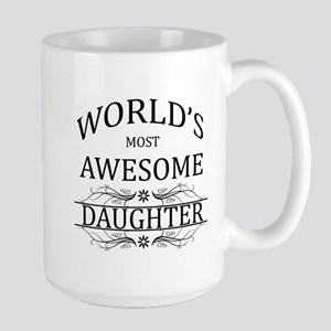 World's Most Awesome Daughter Large Mug