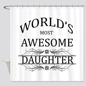 World's Most Awesome Daughter Shower Curtain