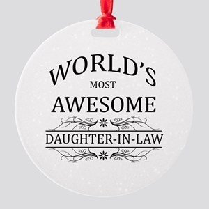 World's Most Awesome Daughter-in-Law Round Ornamen