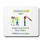 Friendship Means... Mousepad