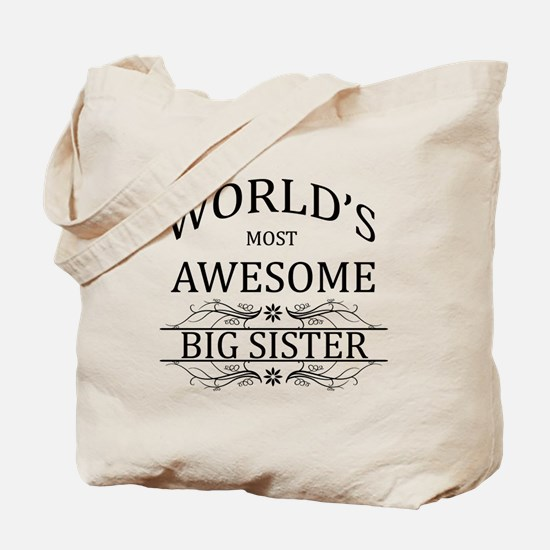 World's Most Awesome Big Sister Tote Bag