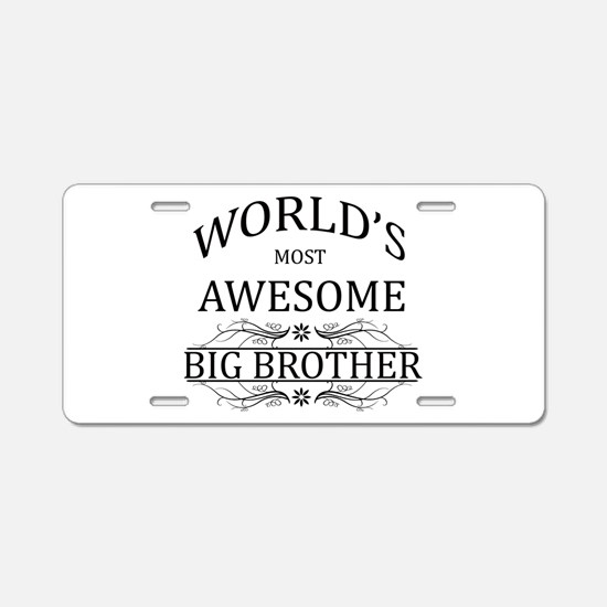 World's Most Awesome Big Brother Aluminum License