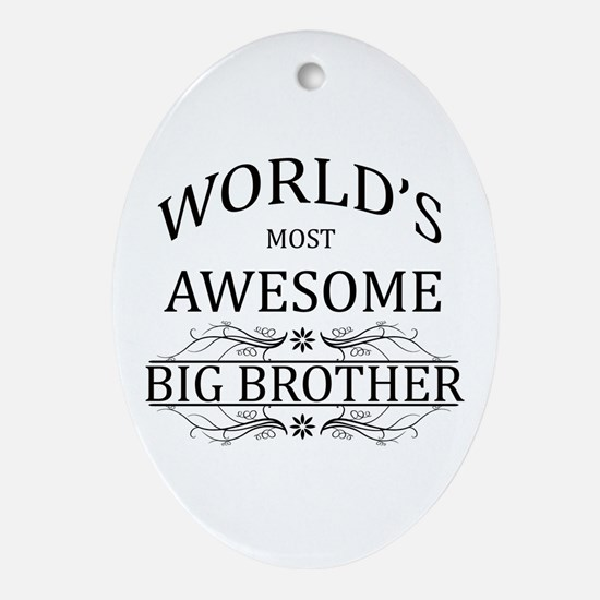 World's Most Awesome Big Brother Ornament (Oval)