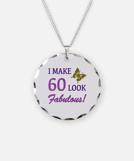 I Make 60 Look Fabulous! Necklace