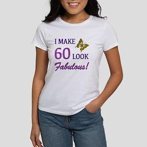 I Make 60 Look Fabulous! Women's T-Shirt