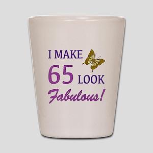 I Make 65 Look Fabulous! Shot Glass