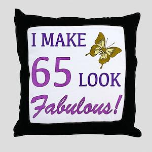 I Make 65 Look Fabulous! Throw Pillow