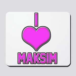 I Heart Maksim (pink) Mousepad