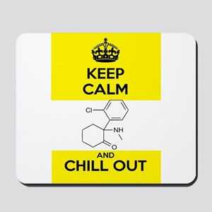 Keep Calm and Chill Out Ketamine Mousepad