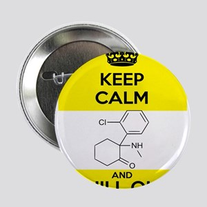 """Keep Calm and Chill Out Ketamine 2.25"""" Button"""
