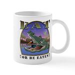 Eat or be Eaten Mug