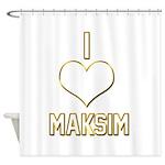 I Heart Maksim (dark) Shower Curtain